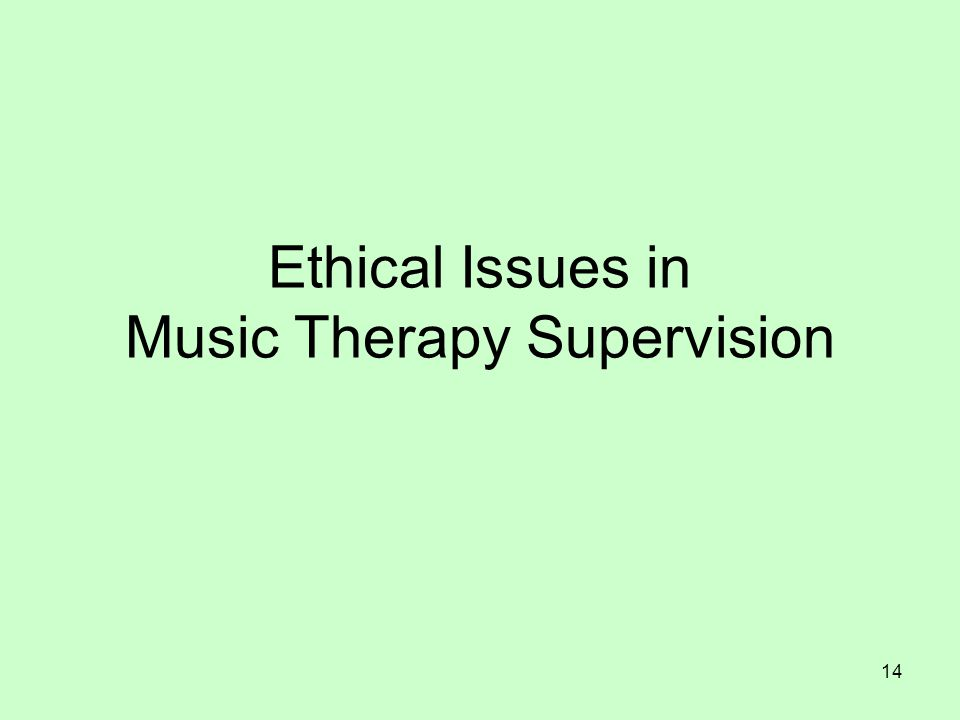 14 Ethical Issues in Music Therapy Supervision