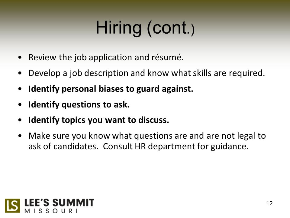 Hiring (cont.) Review the job application and résumé.