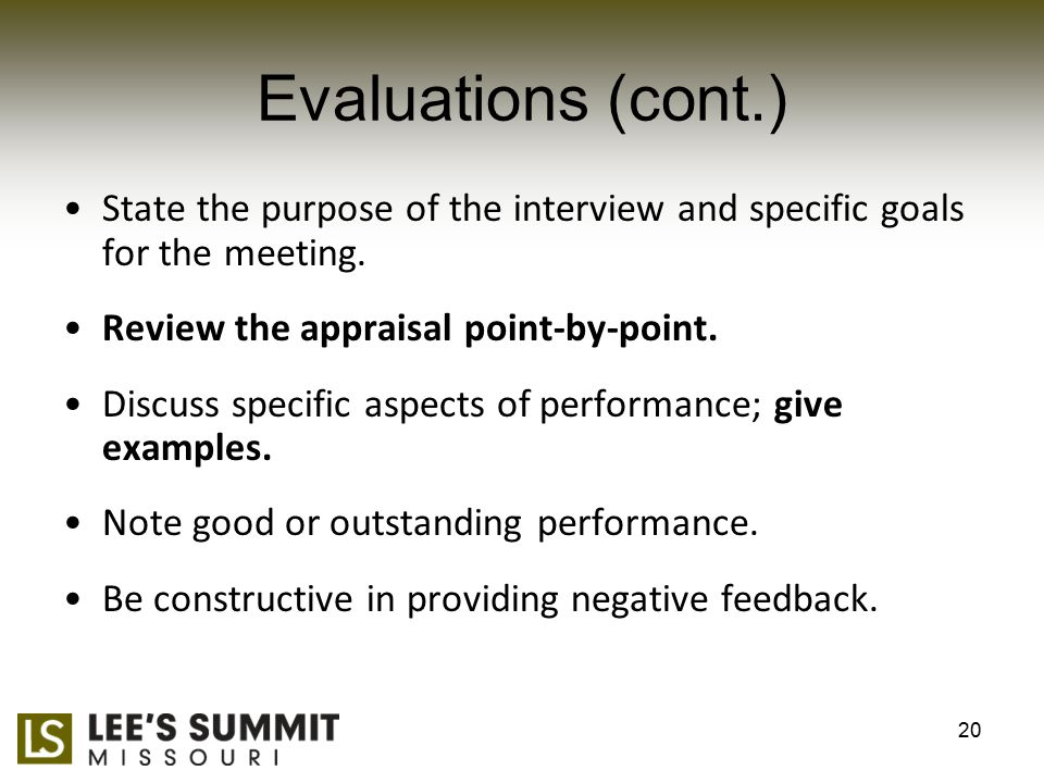 Evaluations (cont.) State the purpose of the interview and specific goals for the meeting.