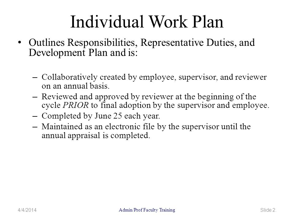 Annual A/P Faculty Performance Appraisal in a Nutshell Employee completes the self-assessment section for each of the three responsibilities in the work plan.