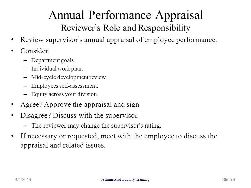 Annual Performance Appraisal Reviewer's Role and Responsibility Review supervisor's annual appraisal of employee performance.