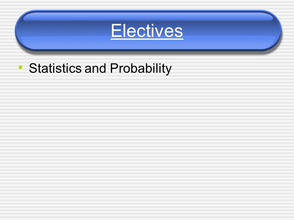 Electives Statistics and Probability