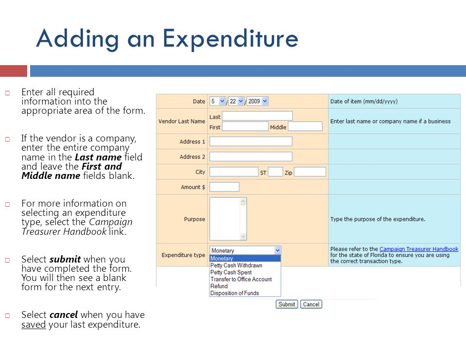 Adding an Expenditure  Enter all required information into the appropriate area of the form.  If the vendor is a company, enter the entire company n