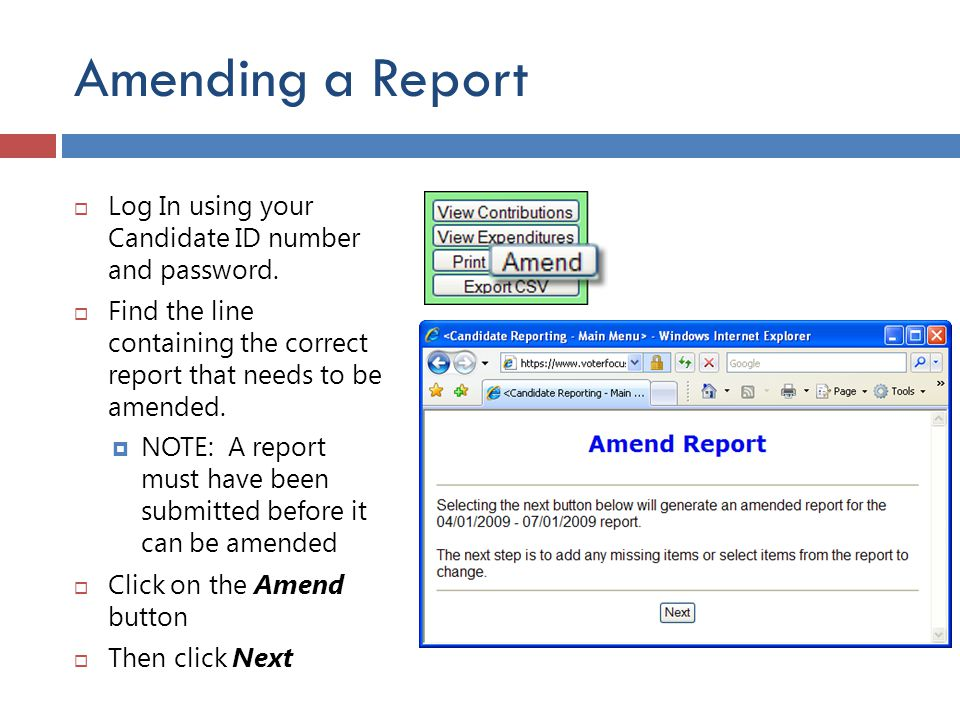 Amending a Report  Log In using your Candidate ID number and password.  Find the line containing the correct report that needs to be amended.  NOTE