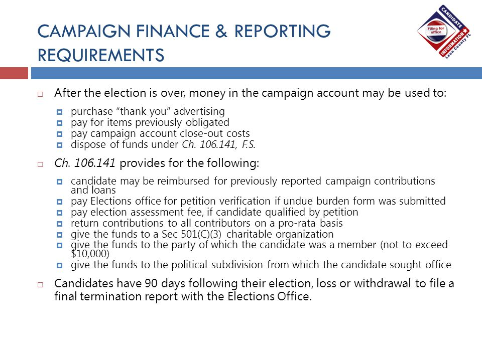 " After the election is over, money in the campaign account may be used to:  purchase ""thank you"" advertising  pay for items previously obligated "