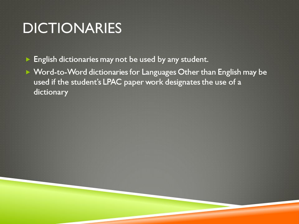 DICTIONARIES  English dictionaries may not be used by any student.