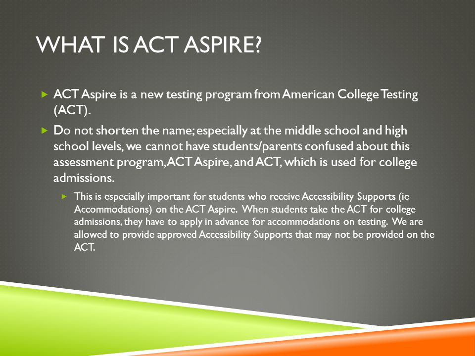 WHAT IS ACT ASPIRE. ACT Aspire is a new testing program from American College Testing (ACT).