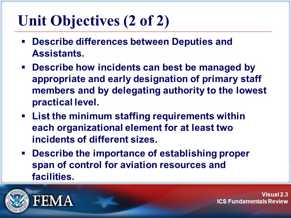 Visual 2.34 ICS Fundamentals Review Organizational Review Questions As incident objectives and resources expand, the Operations Section Chief begins organizing resources into functional areas that are managed by a Supervisor.