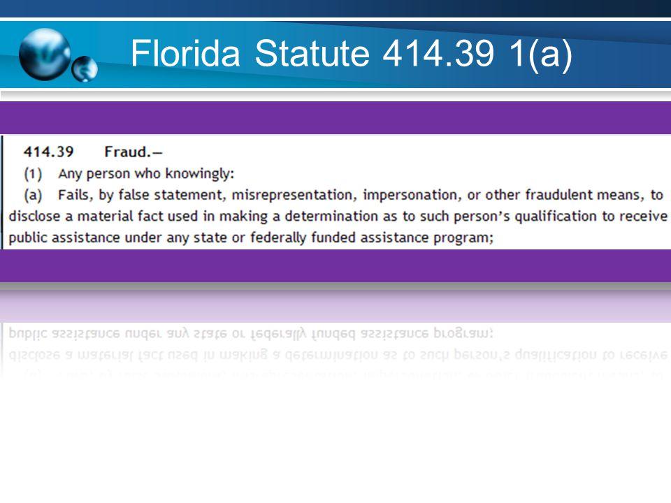 Florida Statute 414.39 1(a)