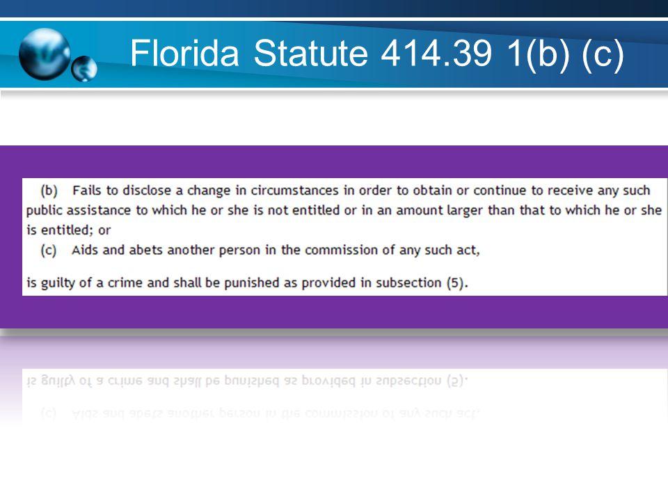 Florida Statute 414.39 1(b) (c)