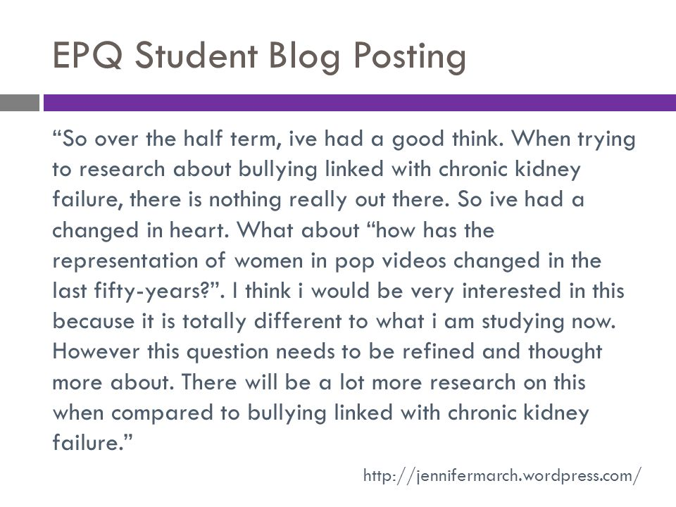 "EPQ Student Blog Posting ""So over the half term, ive had a good think. When trying to research about bullying linked with chronic kidney failure, ther"