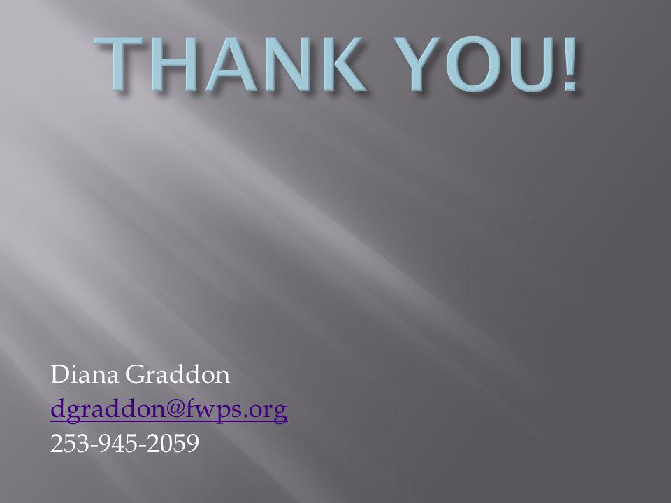 Diana Graddon dgraddon@fwps.org 253-945-2059