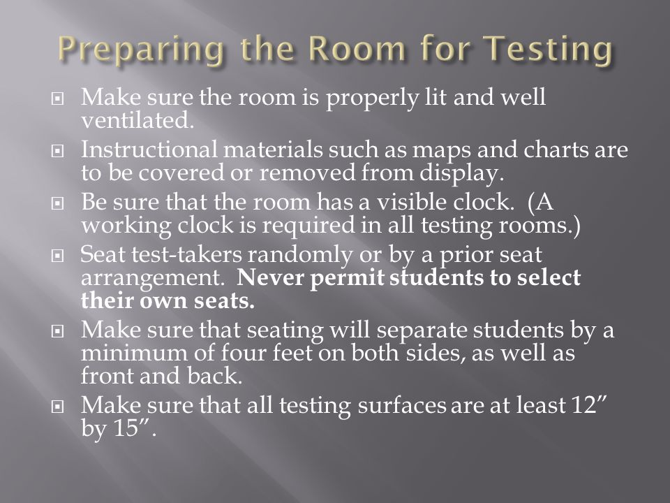  At the door of your testing room, check that each student who enters is assigned to your room.