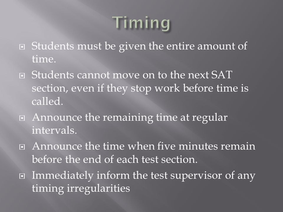 Students must be given the entire amount of time.