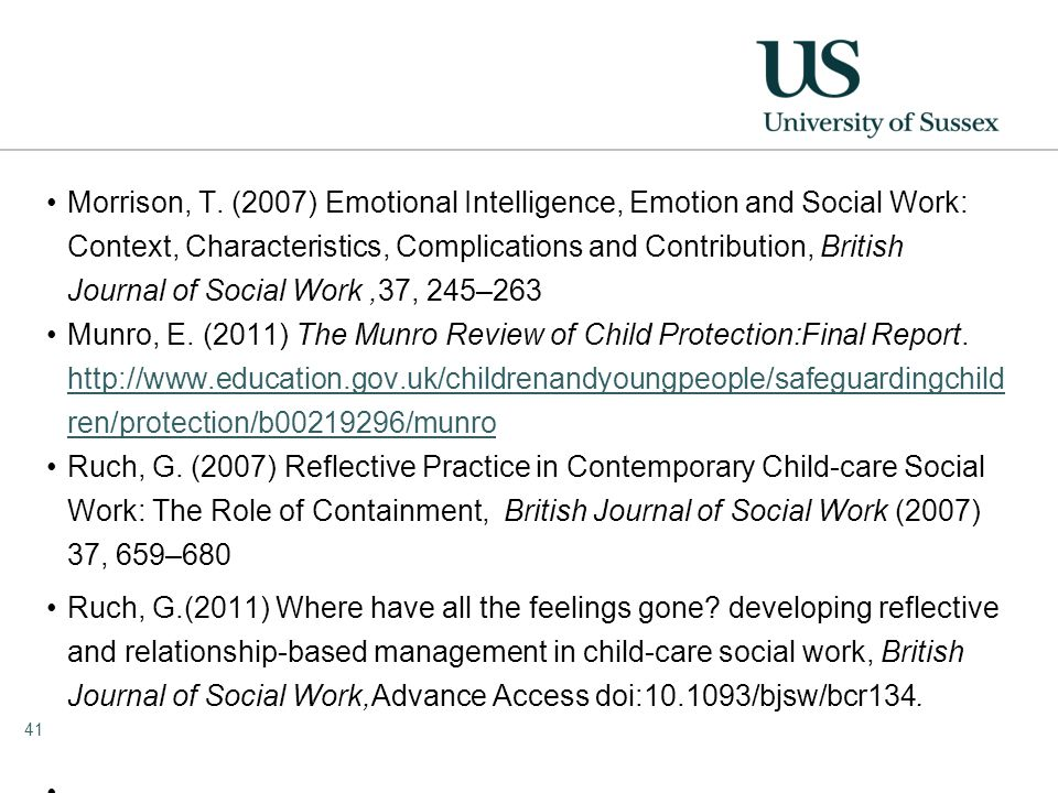 Morrison, T. (2007) Emotional Intelligence, Emotion and Social Work: Context, Characteristics, Complications and Contribution, British Journal of Soci