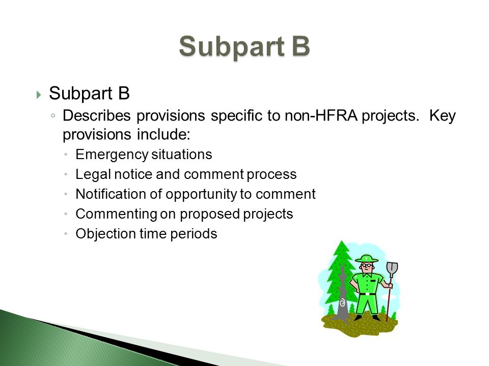  Subpart B ◦ Describes provisions specific to non-HFRA projects.