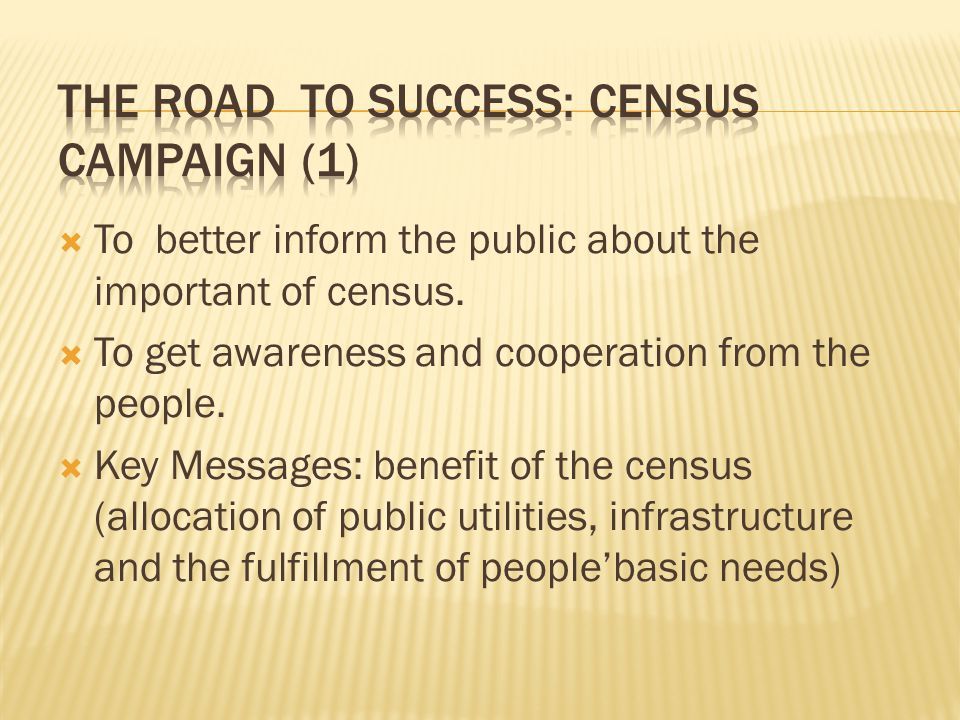  To better inform the public about the important of census.