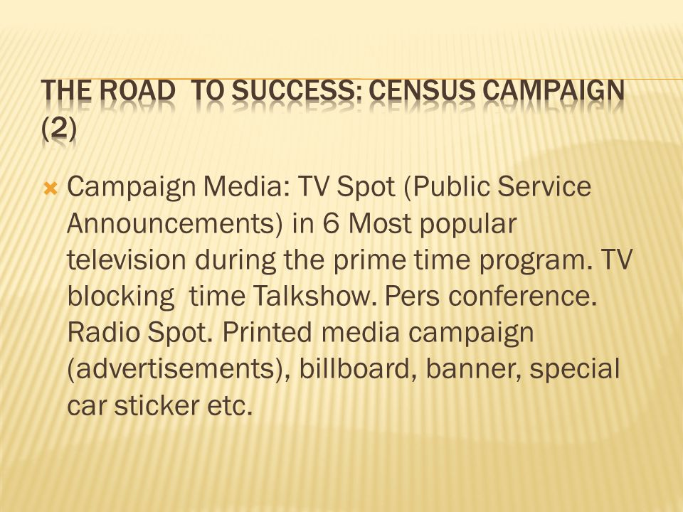  Campaign Media: TV Spot (Public Service Announcements) in 6 Most popular television during the prime time program.