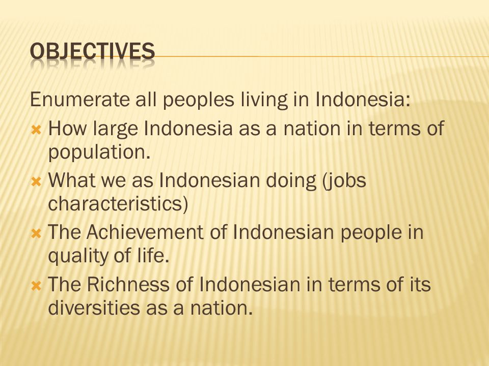 Enumerate all peoples living in Indonesia:  How large Indonesia as a nation in terms of population.