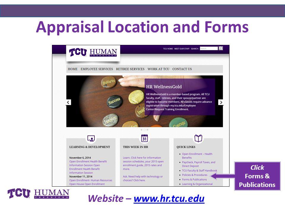Appraisal Location and Forms Click Forms & Publications Website – www.hr.tcu.eduwww.hr.tcu.edu
