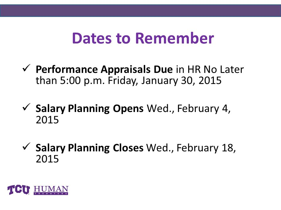 Dates to Remember Performance Appraisals Due in HR No Later than 5:00 p.m.