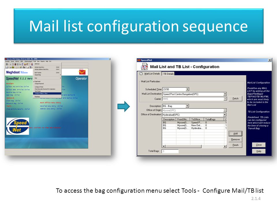 Mail list configuration sequence 2.1.4 To access the bag configuration menu select Tools - Configure Mail/TB list