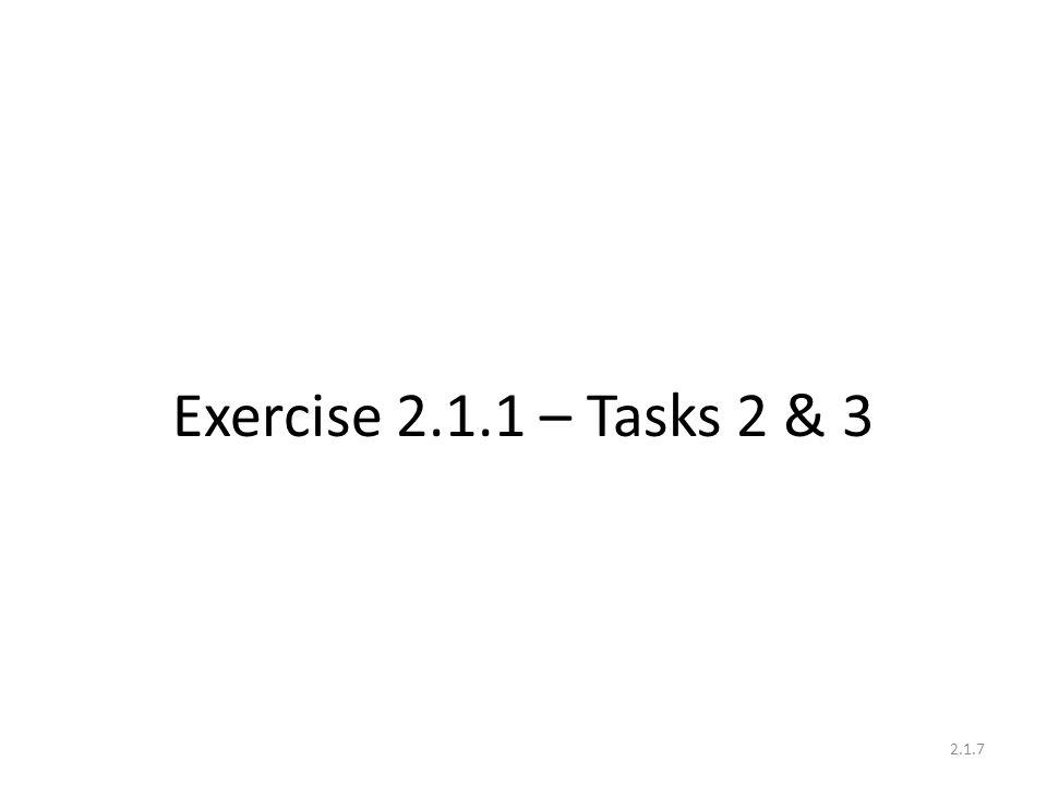 Exercise 2.1.1 – Tasks 2 & 3 2.1.7
