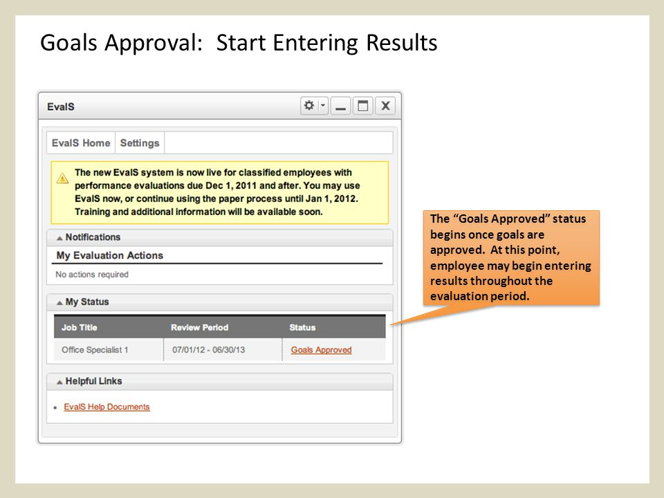 Goals Approval: Start Entering Results The Goals Approved status begins once goals are approved.