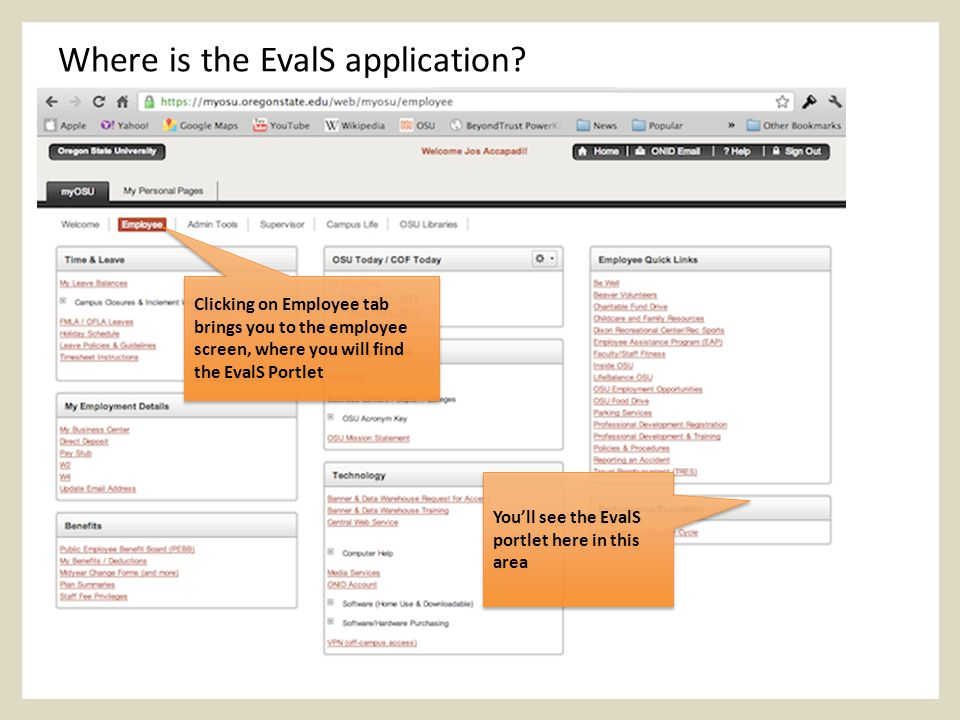 Clicking on Employee tab brings you to the employee screen, where you will find the EvalS Portlet You'll see the EvalS portlet here in this area Where is the EvalS application?