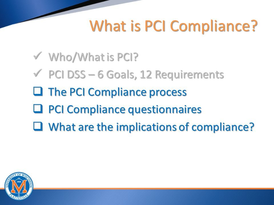 What is PCI Compliance. Who/What is PCI. Who/What is PCI.