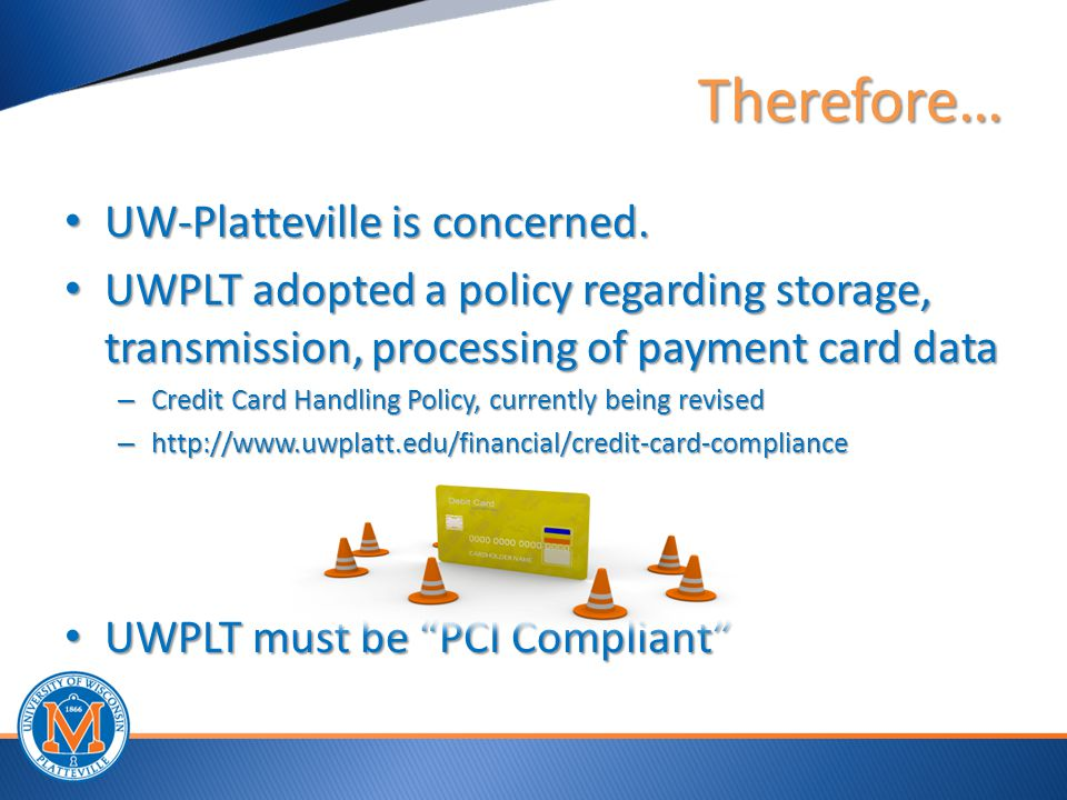 Therefore… UW-Platteville is concerned. UW-Platteville is concerned.