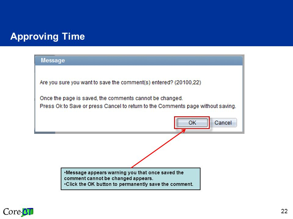 22 Approving Time Message appears warning you that once saved the comment cannot be changed appears.