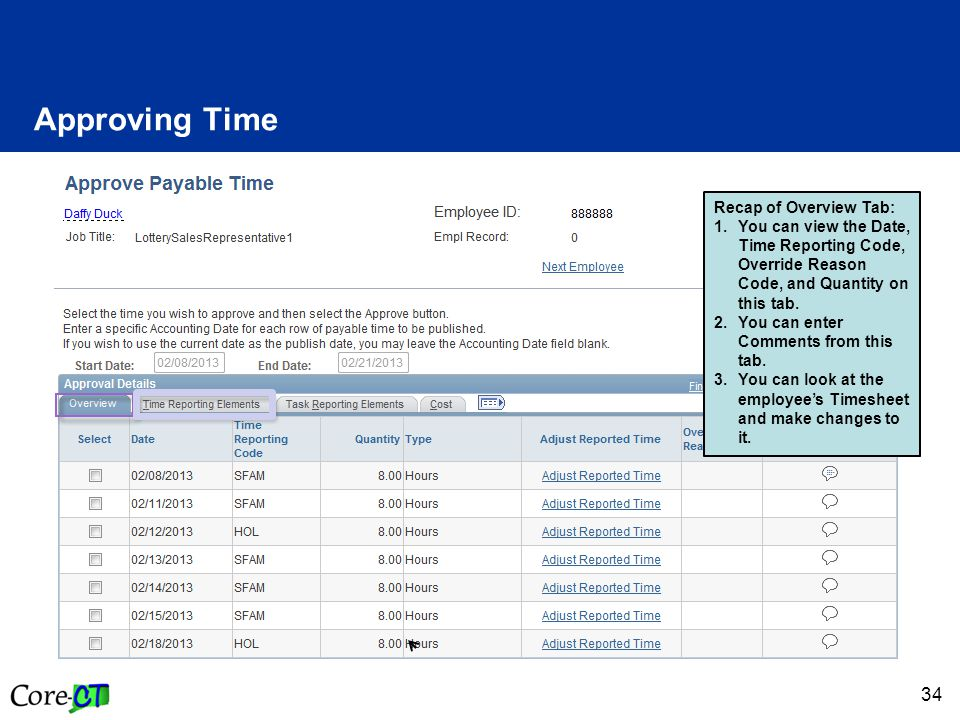 34 Approving Time Recap of Overview Tab: 1.You can view the Date, Time Reporting Code, Override Reason Code, and Quantity on this tab.