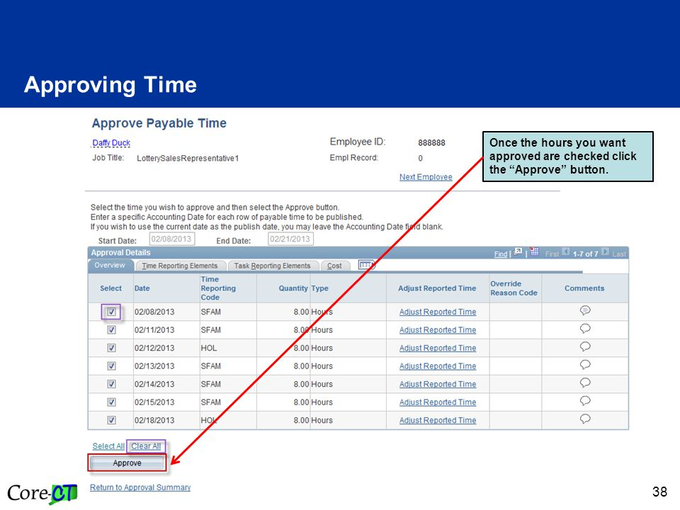 38 Approving Time Once the hours you want approved are checked click the Approve button.