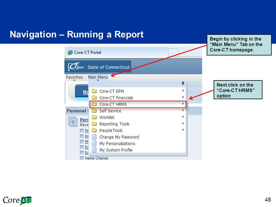48 Navigation – Running a Report Begin by clicking in the Main Menu Tab on the Core-CT homepage.