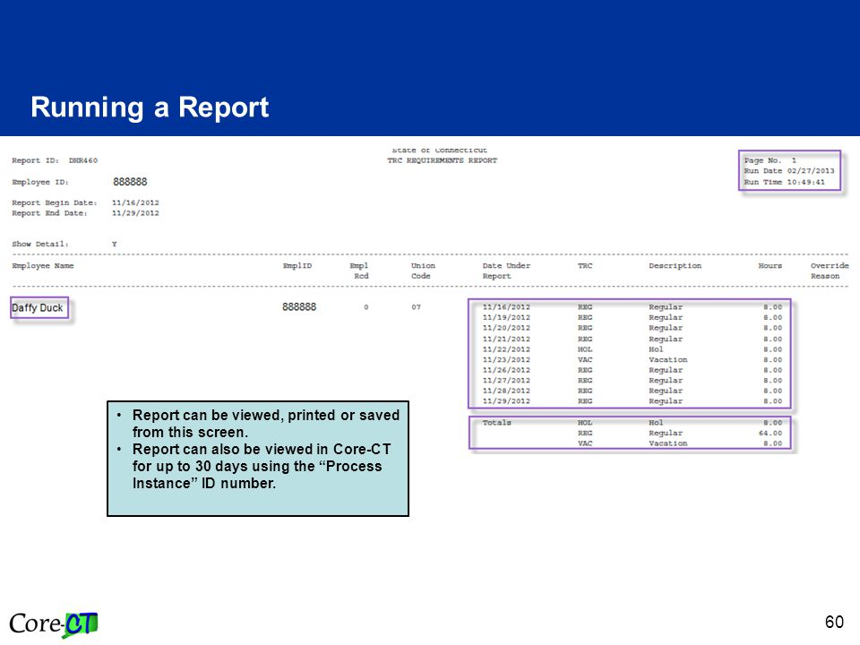 60 Running a Report Report can be viewed, printed or saved from this screen.