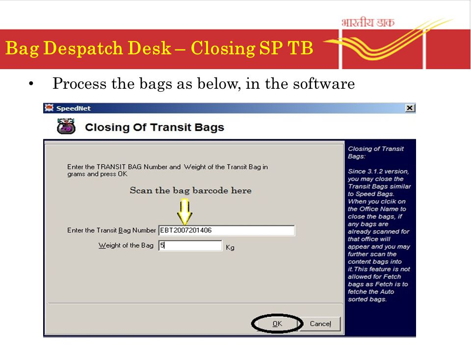 Process the bags as below, in the software Bag Despatch Desk – Closing SP TB Scan the bag barcode here