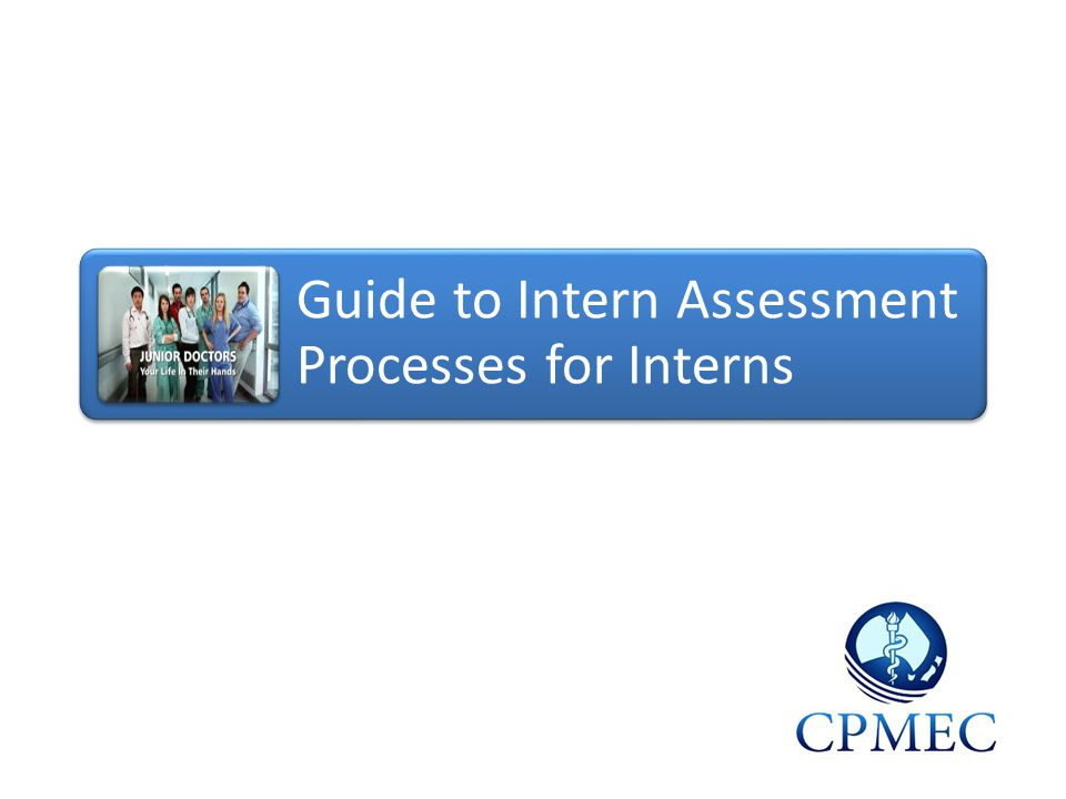 Guide to Intern Assessment Processes for Interns