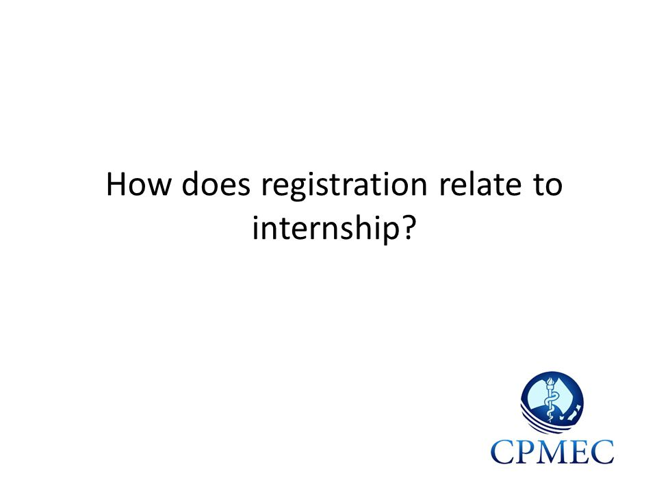 How does registration relate to internship