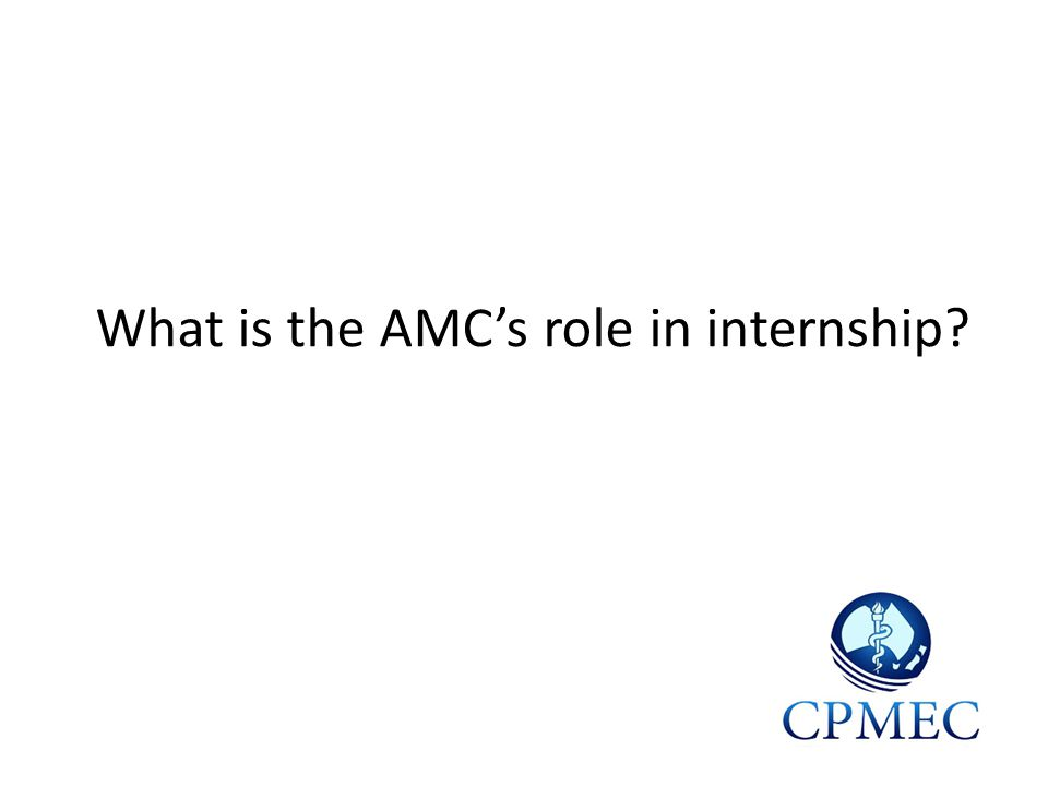 What is the AMC's role in internship