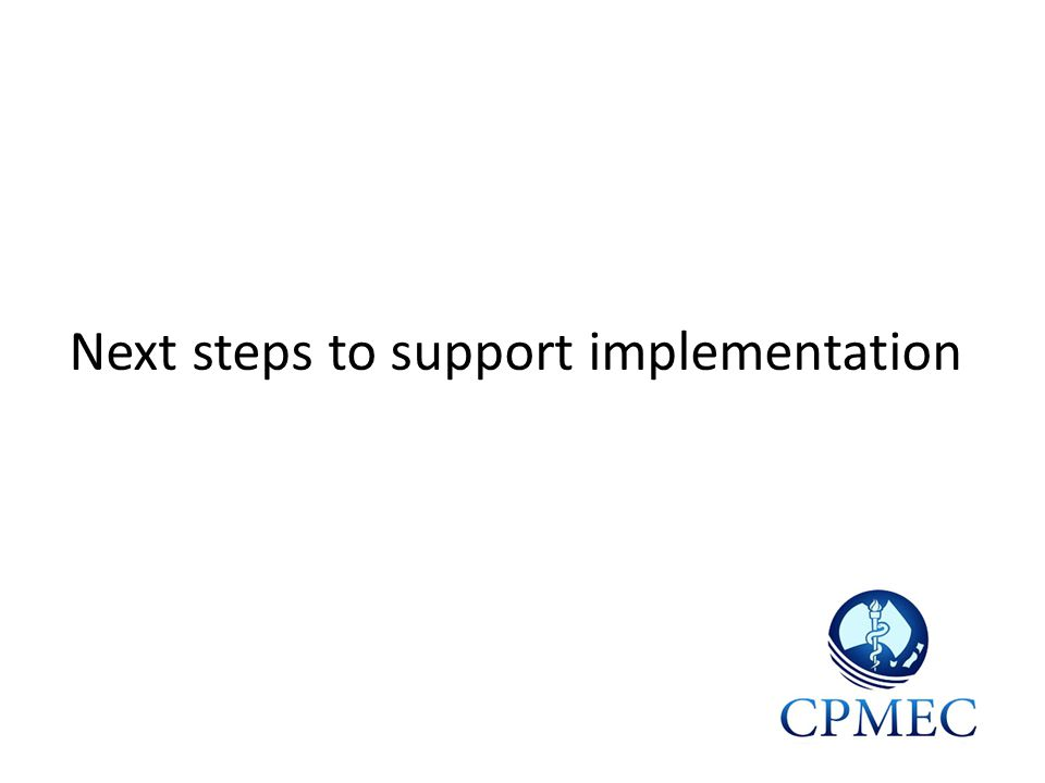 Next steps to support implementation