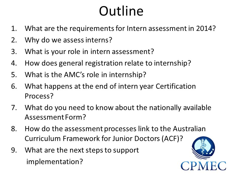 Outline 1.What are the requirements for Intern assessment in 2014.