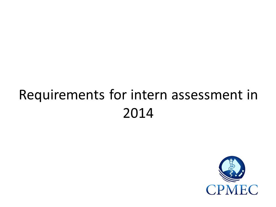 What are the requirements for intern assessment in 2014.