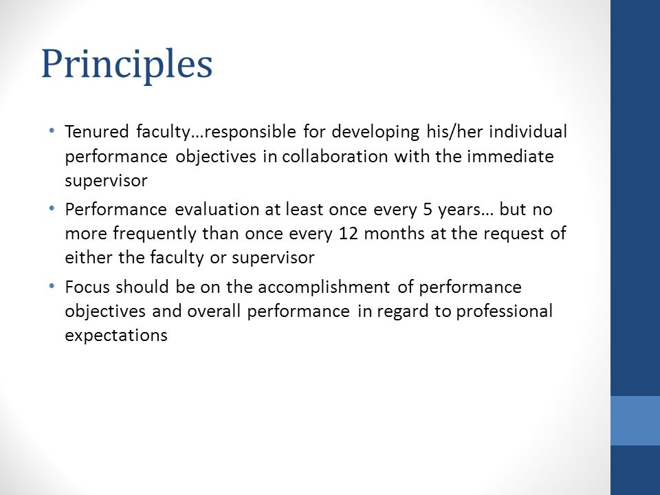 Principles Tenured faculty…responsible for developing his/her individual performance objectives in collaboration with the immediate supervisor Perform
