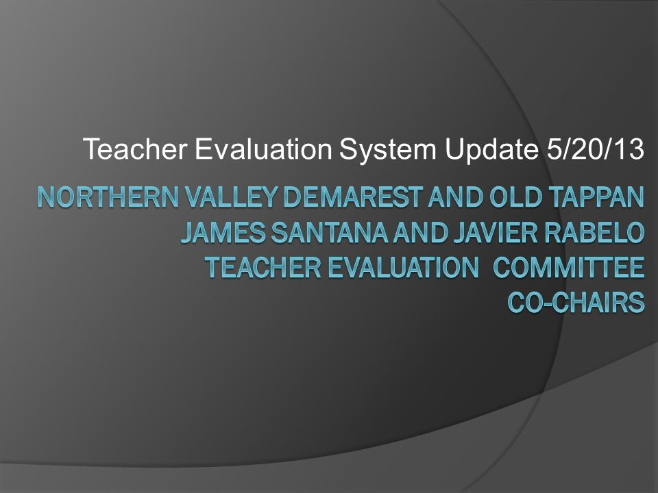 Teacher Evaluation System Update 5/20/13