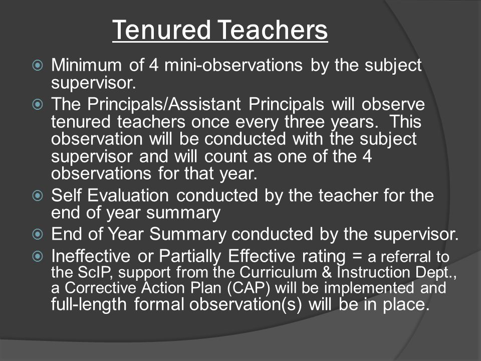 Tenured Teachers  Minimum of 4 mini-observations by the subject supervisor.