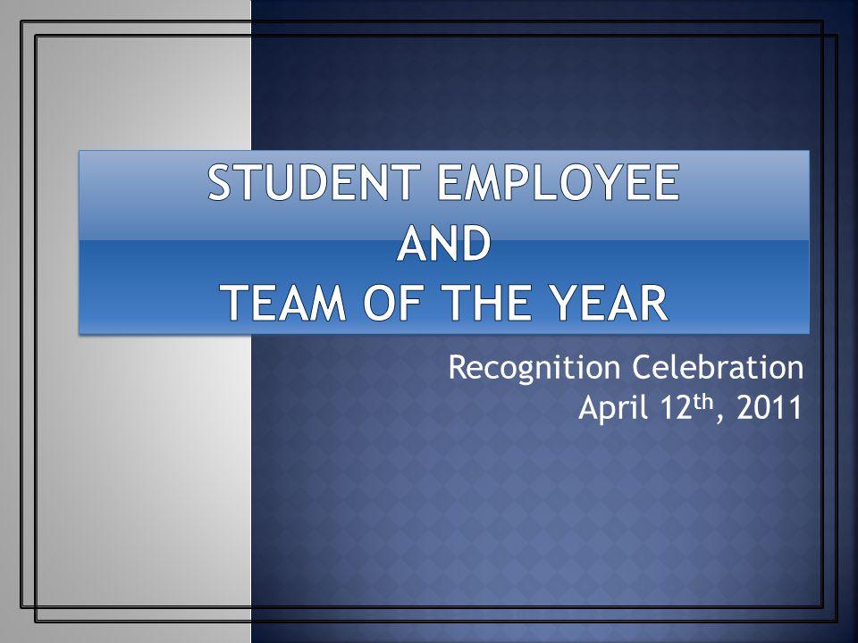 Recognition Celebration April 12 th, 2011