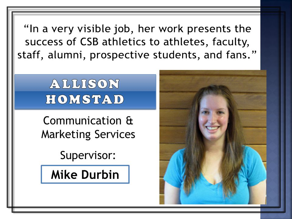 Mike Durbin Communication & Marketing Services Supervisor: