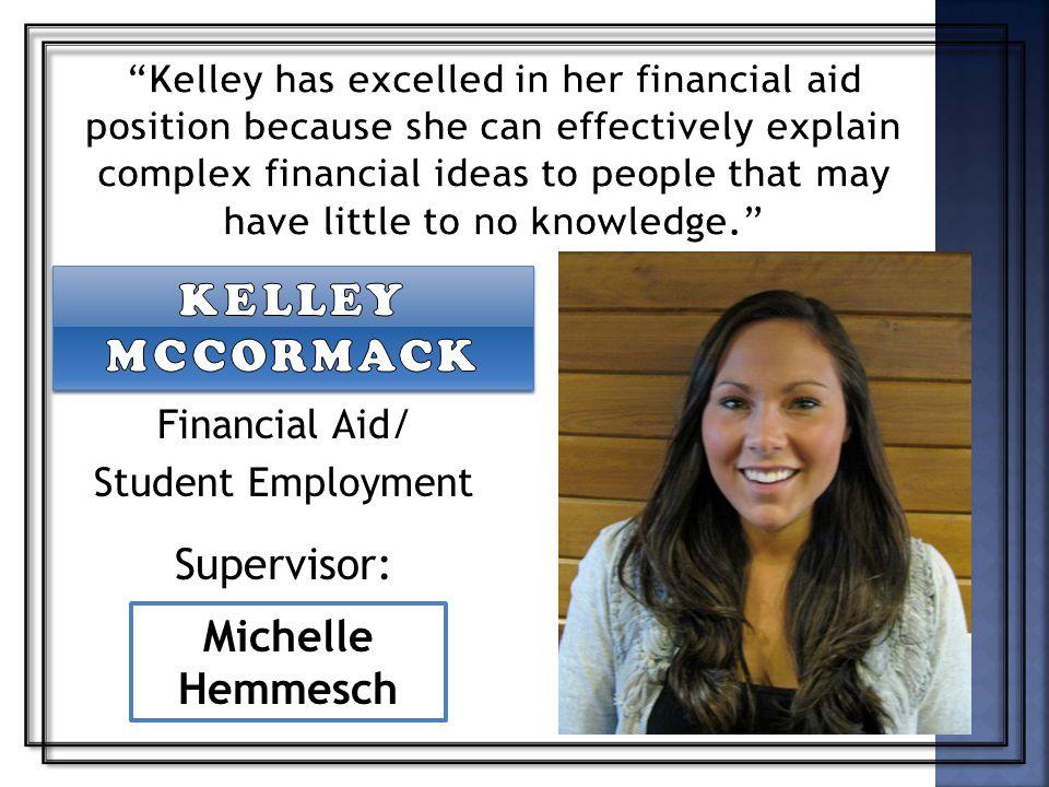 Financial Aid/ Student Employment Supervisor: Michelle Hemmesch