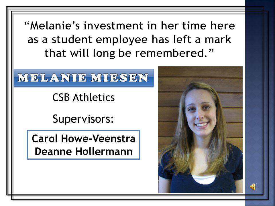 CSB Athletics Supervisors: Carol Howe-Veenstra Deanne Hollermann